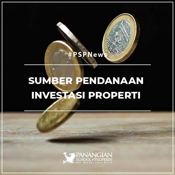 Sumber-sumber Pendanaan Investasi Properti